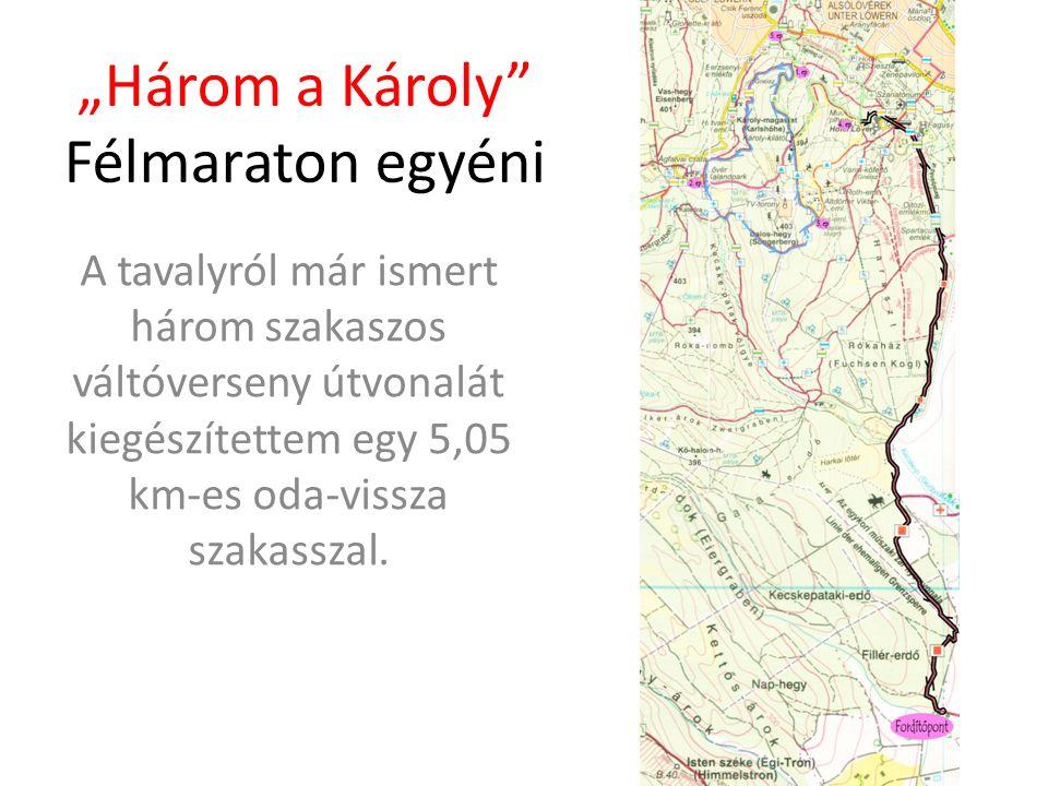 """""""Három a Károly Félmaraton egyéni A tavalyról már ismert három szakaszos váltóverseny útvonalát kiegészítettem egy 5,05 km-es oda-vissza szakasszal."""