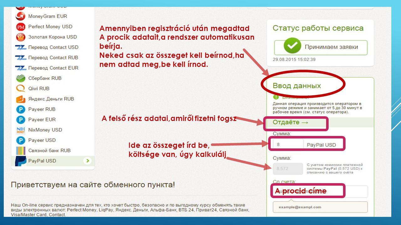 Amennyiben regisztráció után megadtad A procik adatait,a rendszer automatikusan beírja.