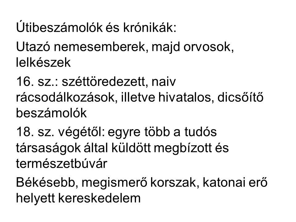 Útibeszámolók és krónikák: Utazó nemesemberek, majd orvosok, lelkészek 16.