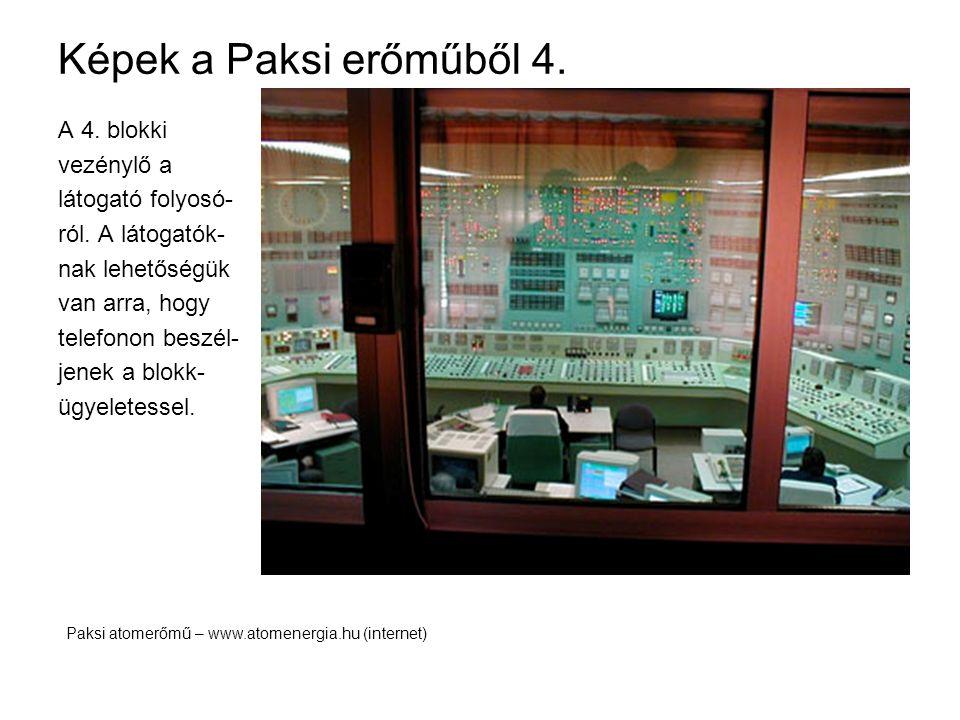 Képek a Paksi erőműből 4. A 4. blokki vezénylő a látogató folyosó- ról. A látogatók- nak lehetőségük van arra, hogy telefonon beszél- jenek a blokk- ü