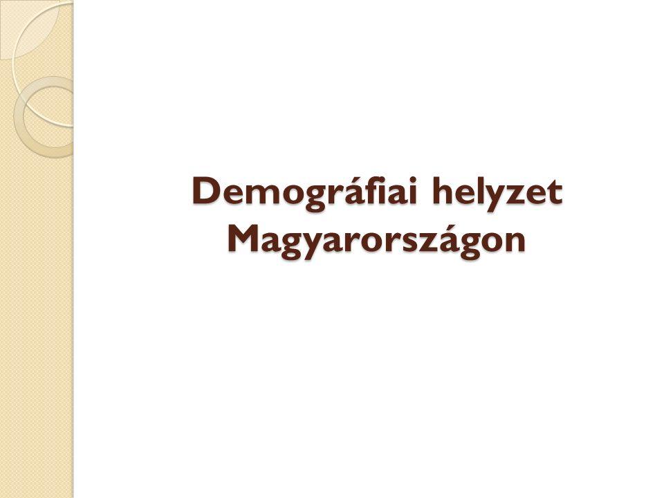 Demográfiai folyamatok  Magyarország kedvezőtlen demográfiai trendekkel jellemezhető: több mint harminc éve szinte folyamatosan csökkent a népesség (33 év alatt mintegy 800 ezer fővel) Idősödő társadalom Mind a születéskor várható élettartam, mind a 65 éves korban várható élettartam folyamatosan emelkedik (évente 2-3 hónappal) 2014-ben 3,2%-kal több gyermek született 2013-hoz képest; 1,34-ről 1,41-re nőtt a termékenységi arányszám