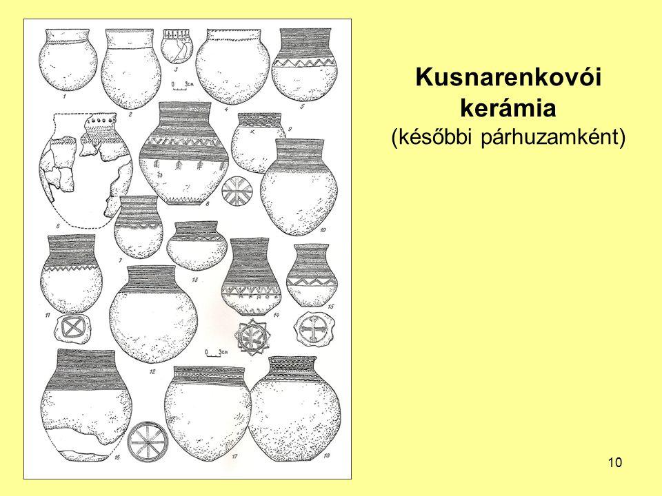 Kusnarenkovói kerámia (későbbi párhuzamként) 10