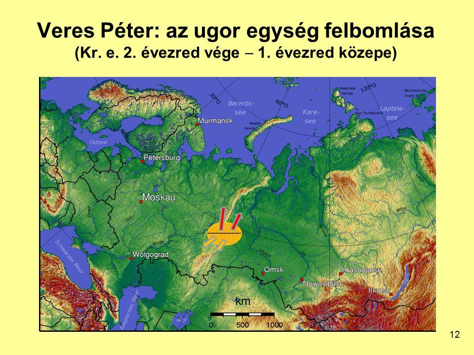 Veres Péter: az ugor egység felbomlása (Kr. e. 2. évezred vége  1. évezred közepe) 12
