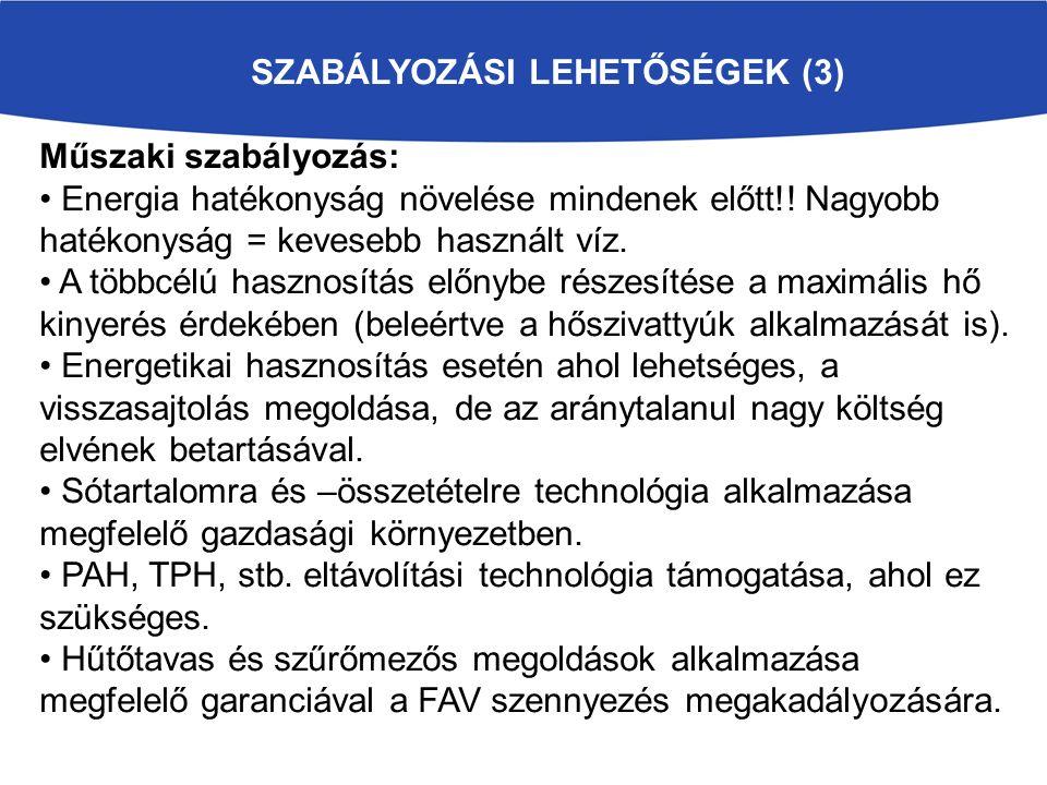 SZABÁLYOZÁSI LEHETŐSÉGEK (3) Műszaki szabályozás: Energia hatékonyság növelése mindenek előtt!.