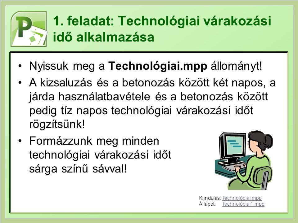 1. feladat: Technológiai várakozási idő alkalmazása Nyissuk meg a Technológiai.mpp állományt! A kizsaluzás és a betonozás között két napos, a járda ha