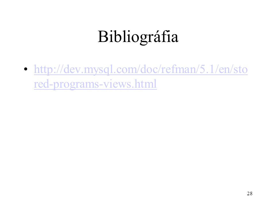 28 Bibliográfia http://dev.mysql.com/doc/refman/5.1/en/sto red-programs-views.htmlhttp://dev.mysql.com/doc/refman/5.1/en/sto red-programs-views.html