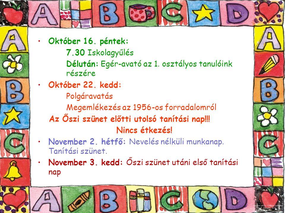 Október 16. péntek: 7.30 Iskolagyűlés Délután: Egér-avató az 1.