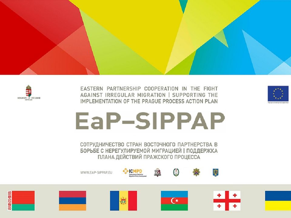 EASTERN PARTNERSHIP COOPERATION IN THE FIGHT AGAINST IRREGULAR MIGRATION – SUPPORTING THE IMPLEMENTATION OF THE PRAGUE PROCESS ACTION PLAN (EaP- SIPPAP) This project is funded by the European Union