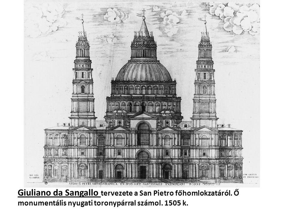 Giuliano da Sangallo tervezete a San Pietro főhomlokzatáról. Ő monumentális nyugati toronypárral számol. 1505 k.