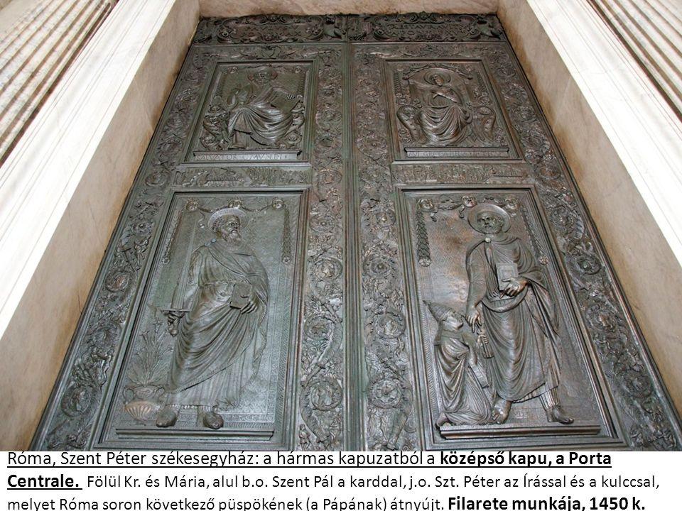 Róma, Szent Péter székesegyház: a hármas kapuzatból a középső kapu, a Porta Centrale. Fölül Kr. és Mária, alul b.o. Szent Pál a karddal, j.o. Szt. Pét