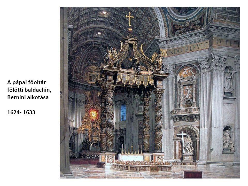 A pápai főoltár fölötti baldachin, Bernini alkotása 1624- 1633