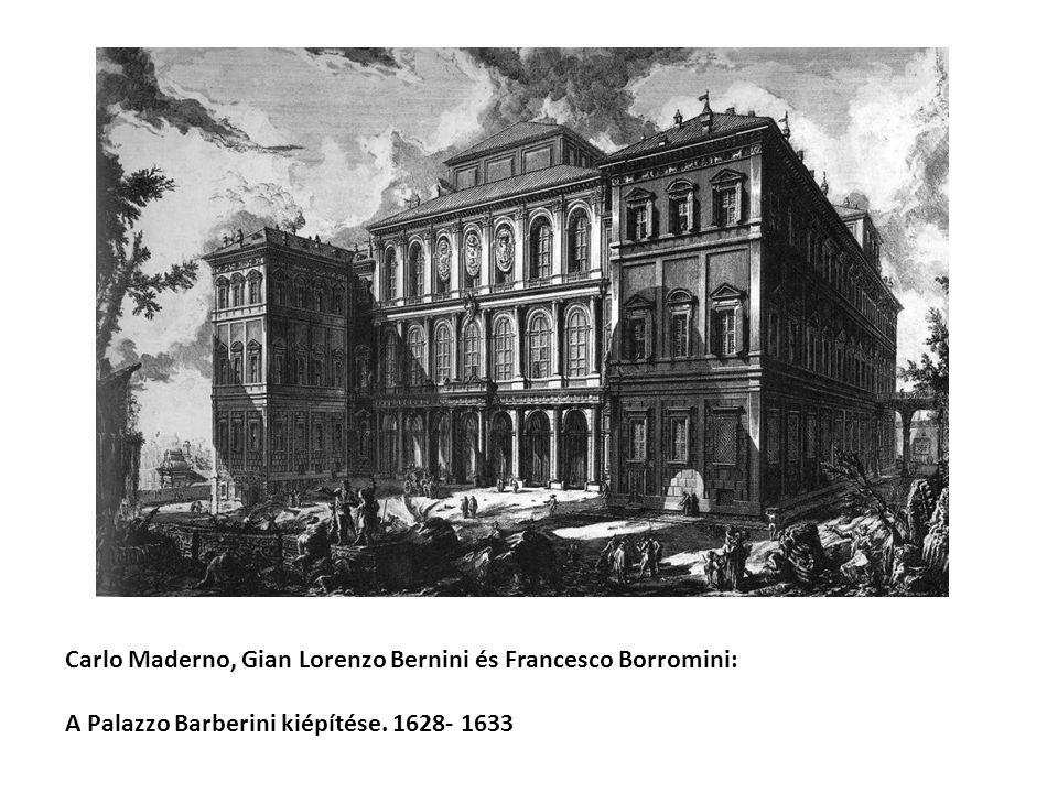 Carlo Maderno, Gian Lorenzo Bernini és Francesco Borromini: A Palazzo Barberini kiépítése. 1628- 1633