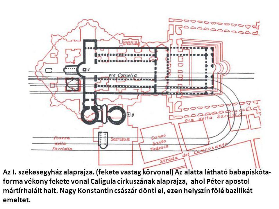 Az I. székesegyház alaprajza. (fekete vastag körvonal) Az alatta látható babapiskóta- forma vékony fekete vonal Caligula cirkuszának alaprajza, ahol P