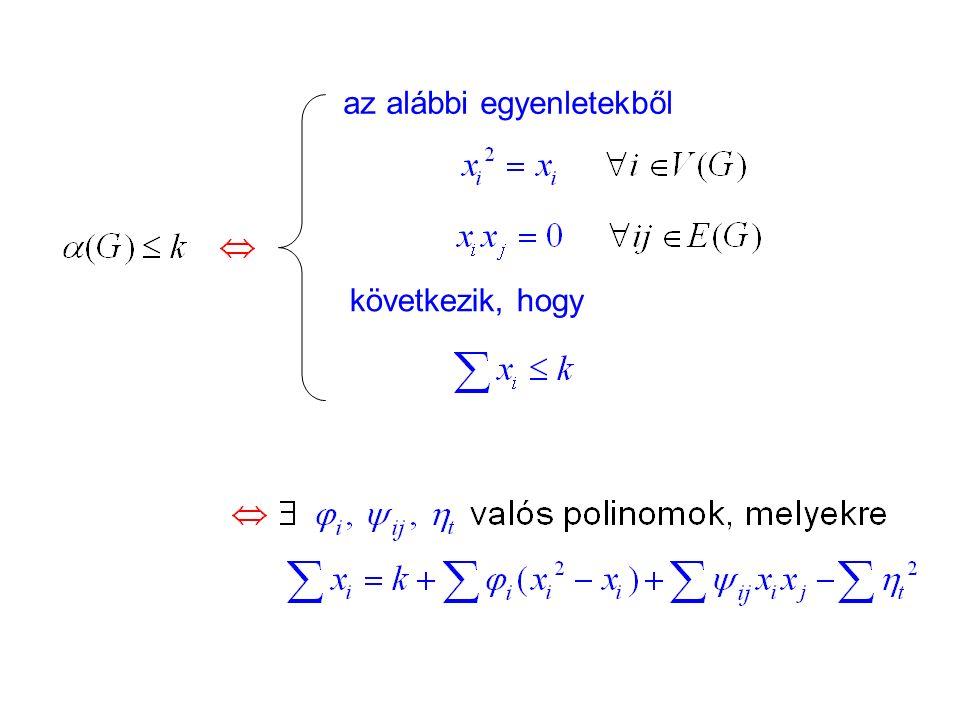 az alábbi egyenletekből következik, hogy