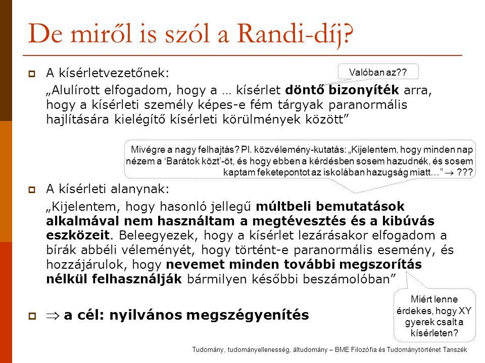 """De miről is szól a Randi-díj?  A kísérletvezetőnek: """"Alulírott elfogadom, hogy a … kísérlet döntő bizonyíték arra, hogy a kísérleti személy képes-e f"""