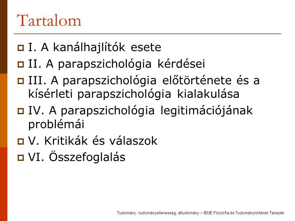 Tartalom  I. A kanálhajlítók esete  II. A parapszichológia kérdései  III. A parapszichológia előtörténete és a kísérleti parapszichológia kialakulá