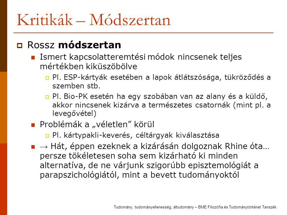 Kritikák – Módszertan  Rossz módszertan Ismert kapcsolatteremtési módok nincsenek teljes mértékben kiküszöbölve  Pl. ESP-kártyák esetében a lapok át