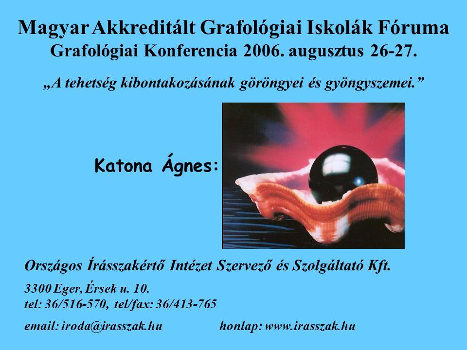 Magyar Akkreditált Grafológiai Iskolák Fóruma Grafológiai Konferencia 2006.