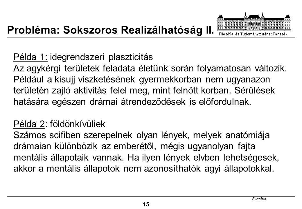Filozófia 15 Probléma: Sokszoros Realizálhatóság II.