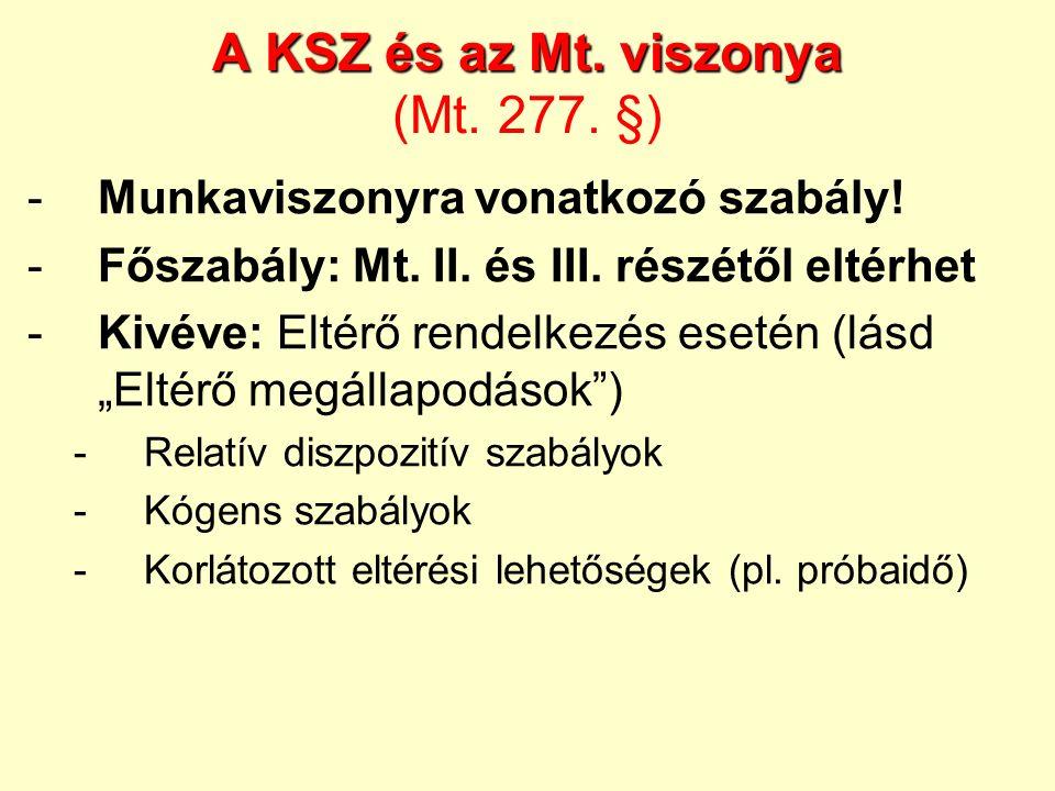"""-Munkaviszonyra vonatkozó szabály! -Főszabály: Mt. II. és III. részétől eltérhet -Kivéve: Eltérő rendelkezés esetén (lásd """"Eltérő megállapodások"""") -Re"""