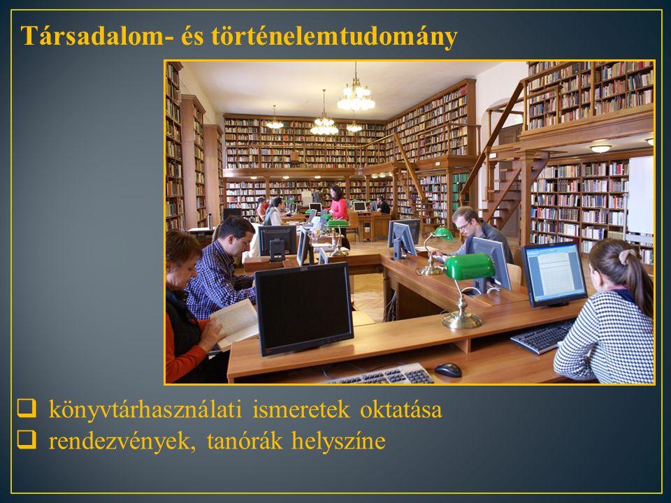  könyvtárhasználati ismeretek oktatása  rendezvények, tanórák helyszíne Társadalom- és történelemtudomány