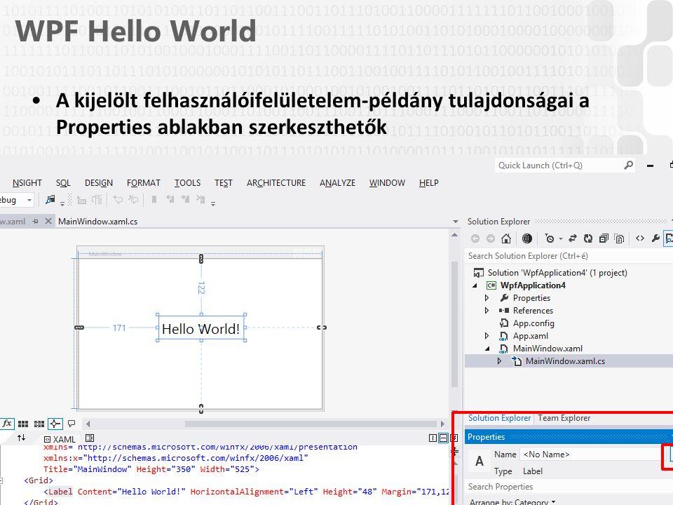 V 1.0 WPF Hello World A kijelölt felhasználóifelületelem-példány tulajdonságai a Properties ablakban szerkeszthetők 32