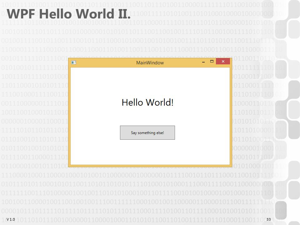 V 1.0 WPF Hello World II. 33