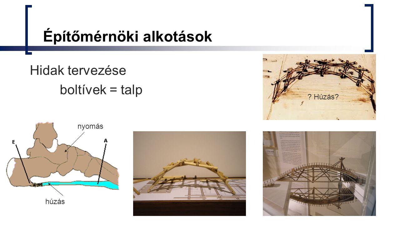 Építőmérnöki alkotások Hidak tervezése boltívek = talp nyomás húzás ? Húzás?