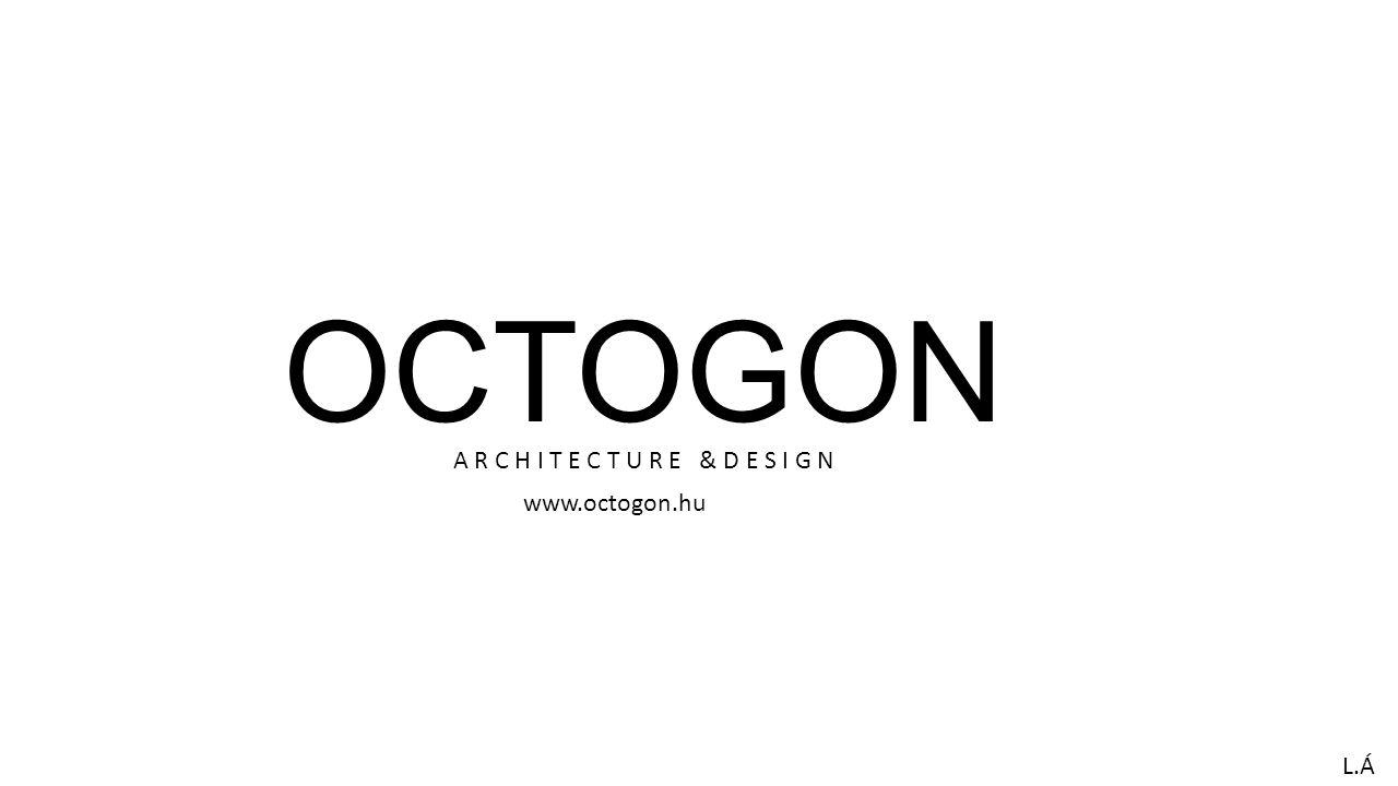 OCTOGON ARCHITECTURE & DESIGN L.Á -ÉPÍTÉSZET (ÉS DESIGN) DIVATOSAN.