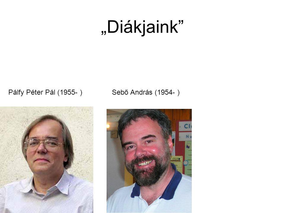 """""""Diákjaink"""" Pálfy Péter Pál (1955- ) Sebő András (1954- )"""