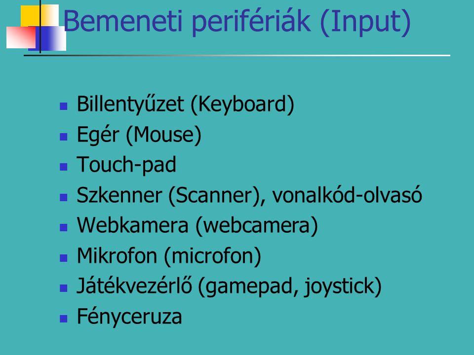 Perifériák csoportosítása Bemeneti perifériák Kimeneti perifériák Be- és kimeneti perifériák, Háttértárak
