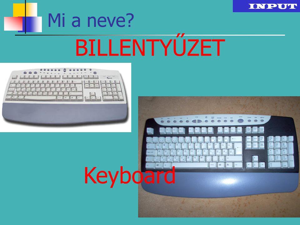 Bemeneti perifériák (Input) Billentyűzet (Keyboard) Egér (Mouse) Touch-pad Szkenner (Scanner), vonalkód-olvasó Webkamera (webcamera) Mikrofon (microfo