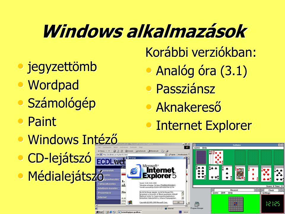Windows alkalmazások jegyzettömb jegyzettömb Wordpad Wordpad Számológép Számológép Paint Paint Windows Intéző Windows Intéző CD-lejátszó CD-lejátszó M