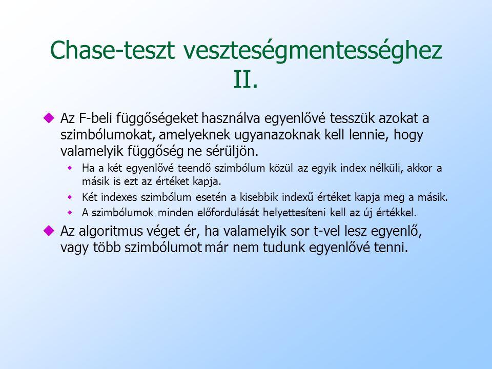 Chase-teszt veszteségmentességhez II. uAz F-beli függőségeket használva egyenlővé tesszük azokat a szimbólumokat, amelyeknek ugyanazoknak kell lennie,