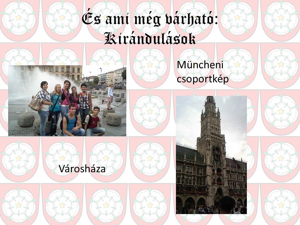 És ami még várható: Kirándulások Müncheni csoportkép Városháza