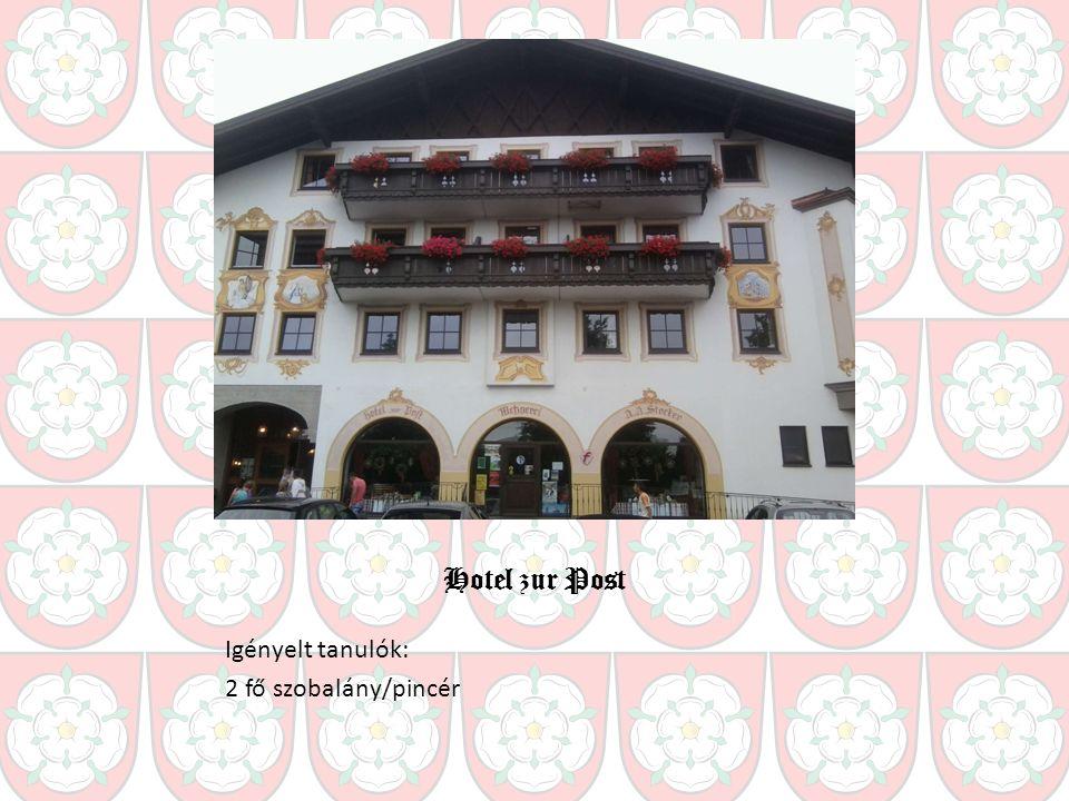 Hotel zur Post Igényelt tanulók: 2 fő szobalány/pincér