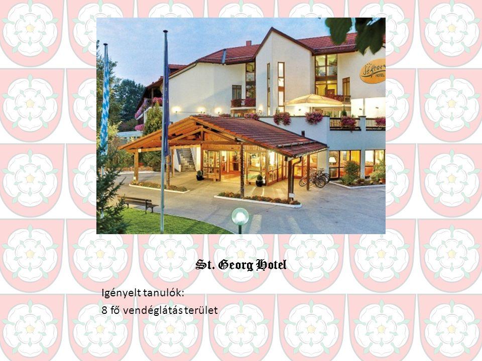 St. Georg Hotel Igényelt tanulók: 8 fő vendéglátás terület