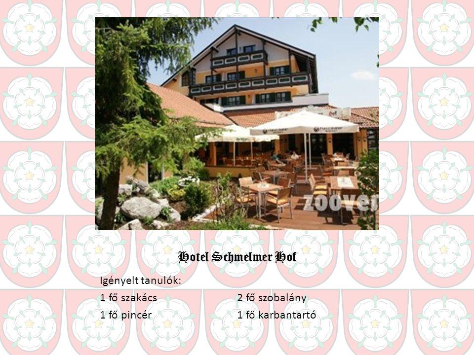 Hotel Schmelmer Hof Igényelt tanulók: 1 fő szakács 1 fő pincér 2 fő szobalány 1 fő karbantartó