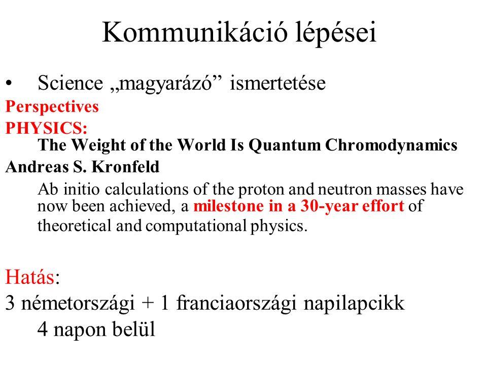 """Kommunikáció lépései Science """"magyarázó ismertetése Perspectives PHYSICS: The Weight of the World Is Quantum Chromodynamics Andreas S."""