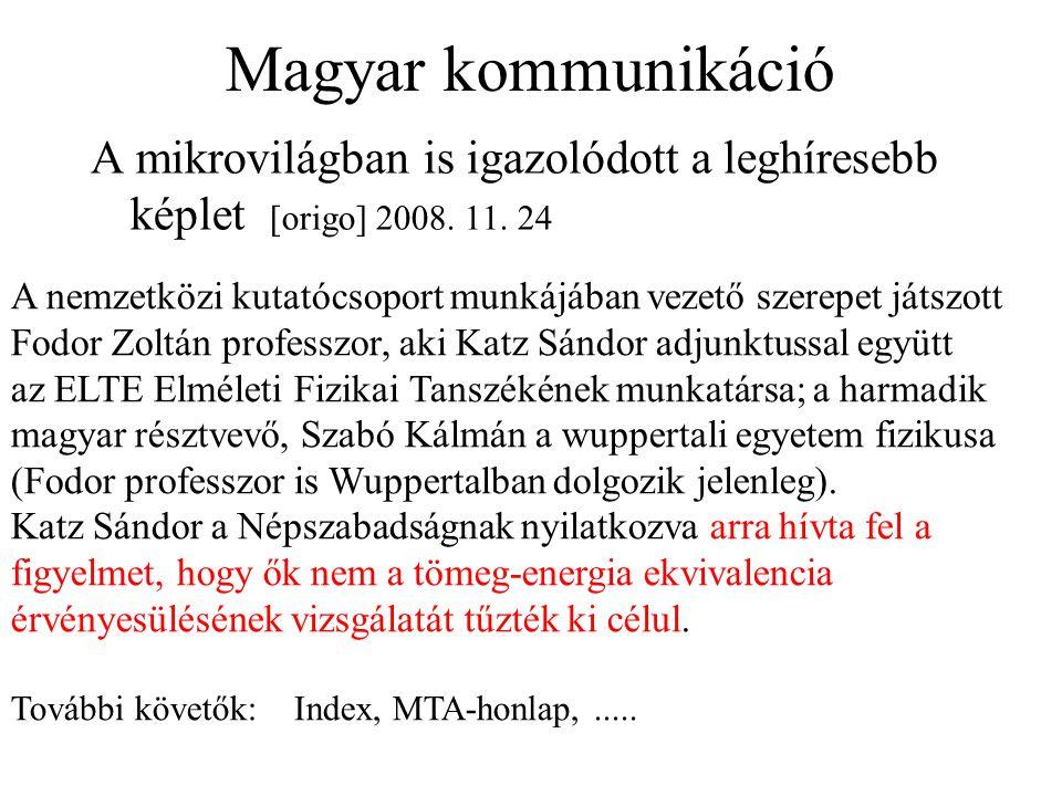 Magyar kommunikáció A mikrovilágban is igazolódott a leghíresebb képlet [origo] 2008.