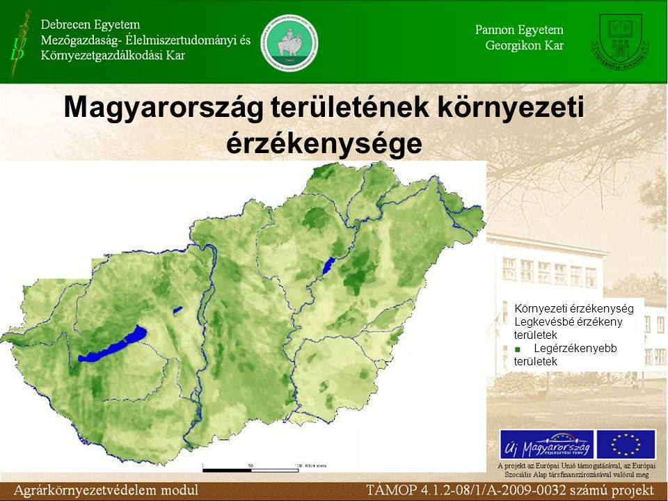 Magyarország területének környezeti érzékenysége Környezeti érzékenység Legkevésbé érzékeny területek ■ Legérzékenyebb területek