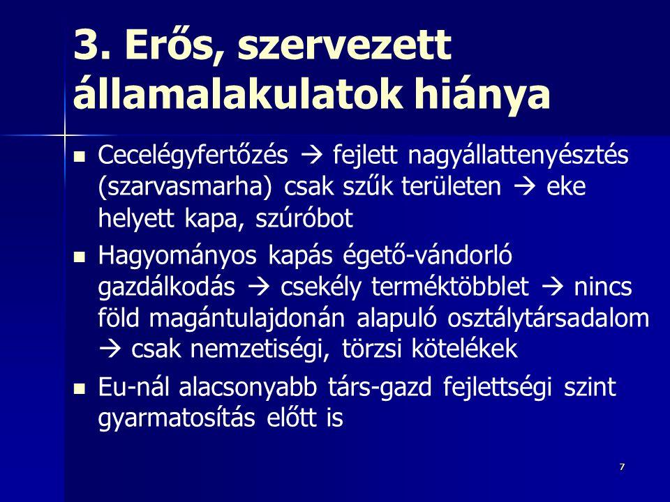 888 4.Gyarmatosítók túlzott pusztításai Eleinte portugál felfedezőutazók XIX.