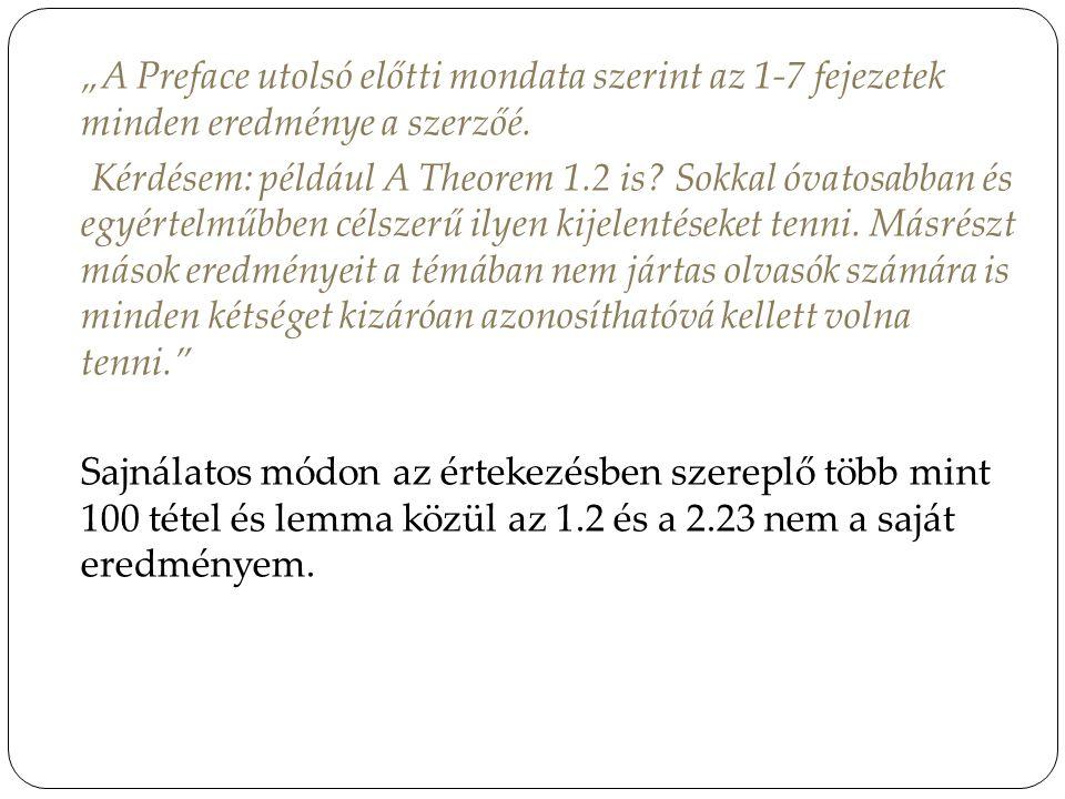 """""""A Preface utolsó előtti mondata szerint az 1-7 fejezetek minden eredménye a szerzőé. Kérdésem: például A Theorem 1.2 is? Sokkal óvatosabban és egyért"""
