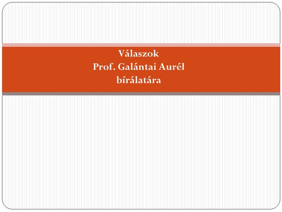 Válaszok Prof. Galántai Aurél bírálatára