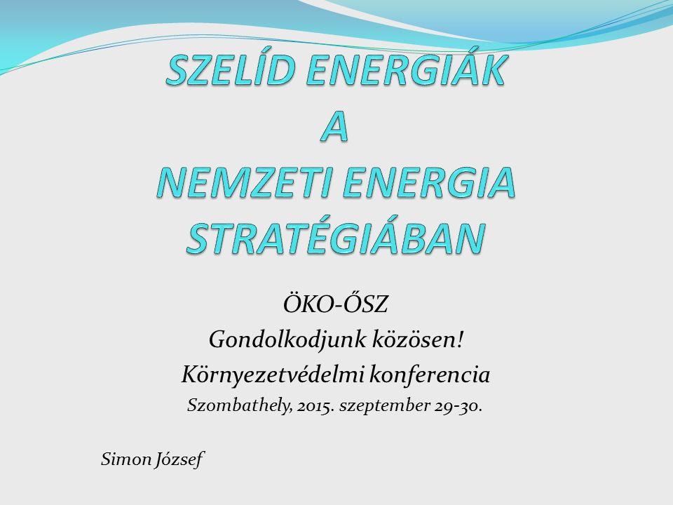 ÖKO-ŐSZ Gondolkodjunk közösen. Környezetvédelmi konferencia Szombathely, 2015.