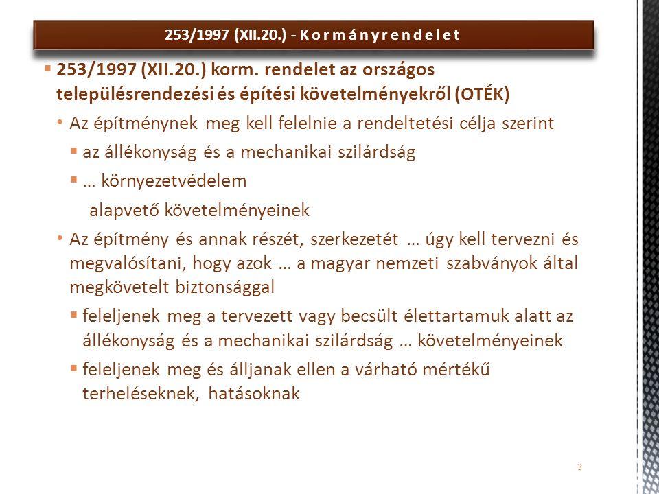253/1997 (XII.20.) - Kormányrendelet  253/1997 (XII.20.) korm. rendelet az országos településrendezési és építési követelményekről (OTÉK) Az építmény