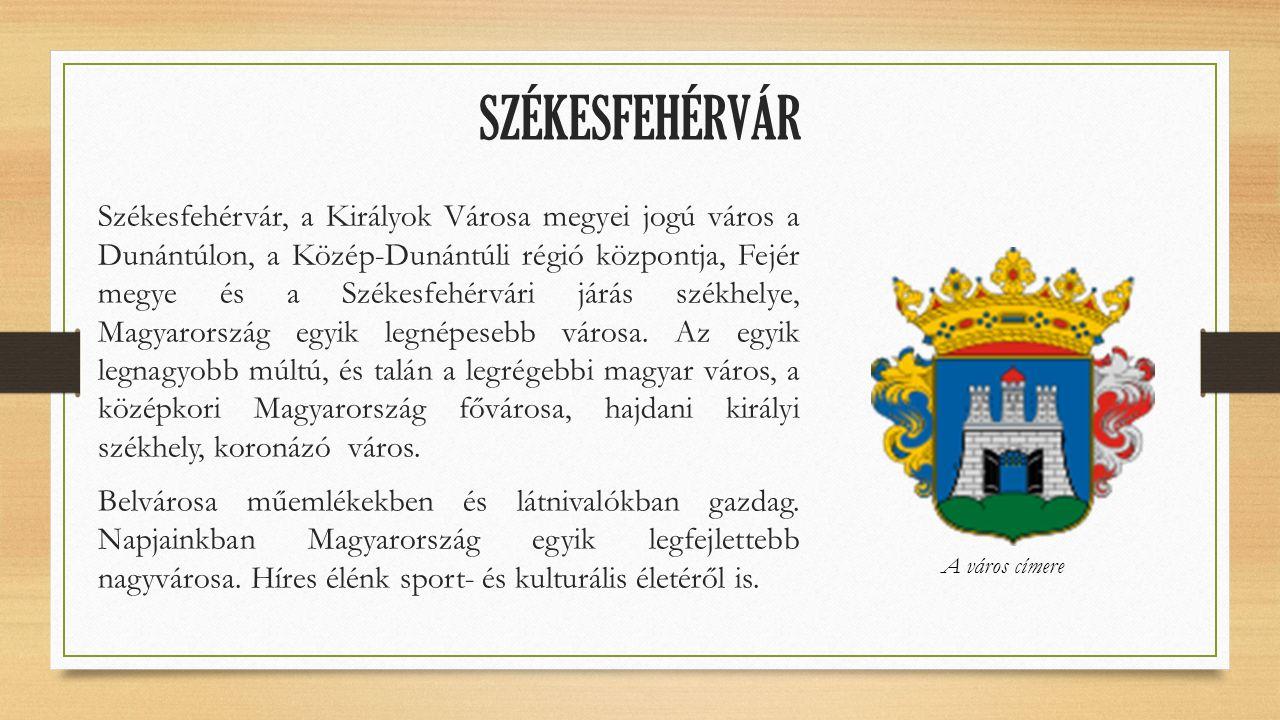 Székesfehérvár, a Királyok Városa megyei jogú város a Dunántúlon, a Közép-Dunántúli régió központja, Fejér megye és a Székesfehérvári járás székhelye,