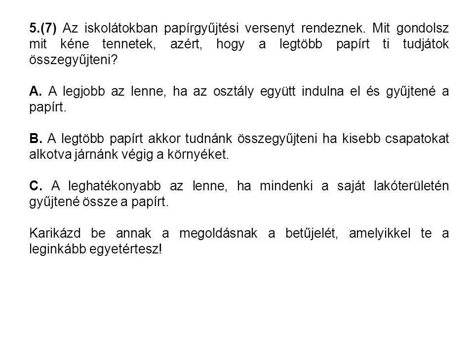 5.(7) Az iskolátokban papírgyűjtési versenyt rendeznek.