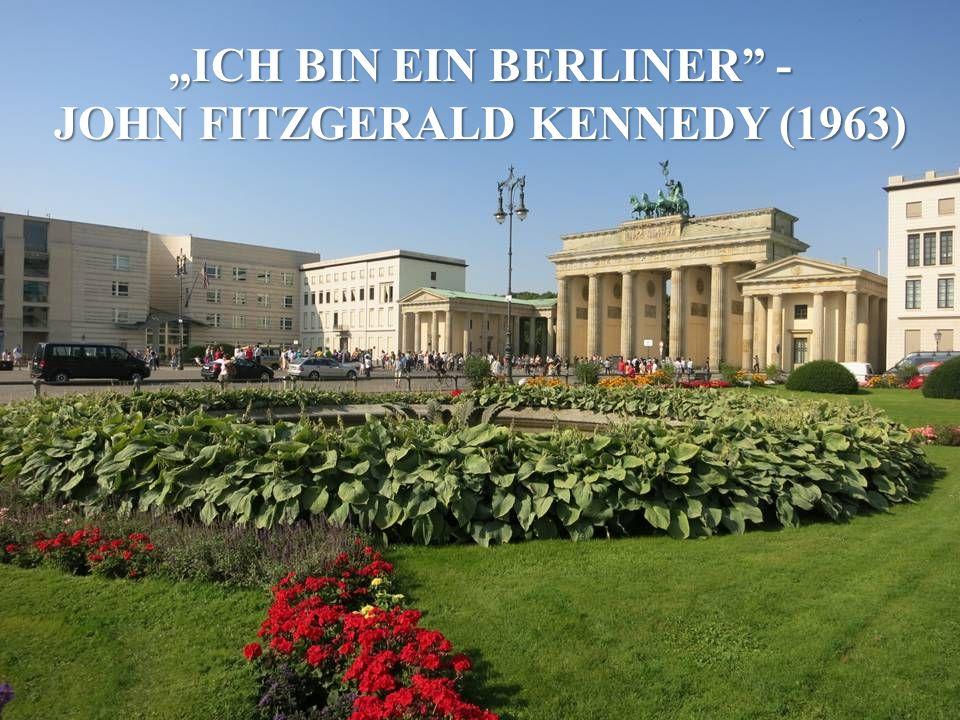 """""""ICH BIN EIN BERLINER - JOHN FITZGERALD KENNEDY (1963)"""