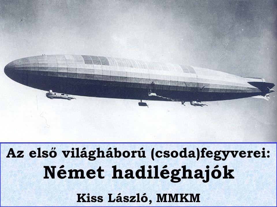 Az első világháború (csoda)fegyverei: Német hadiléghajók Kiss László, MMKM